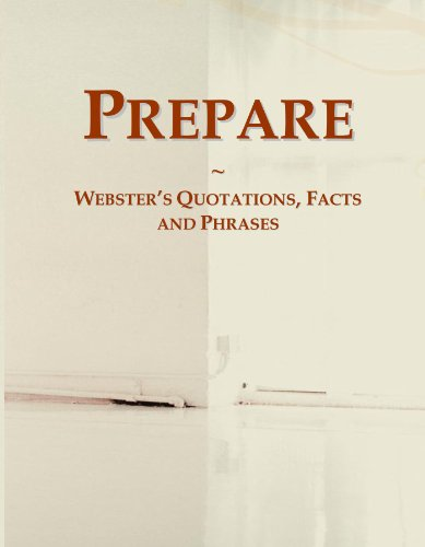 Prepare: Webster's Quotations, Facts and Phrases