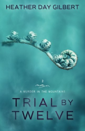 Trial by Twelve: Volume 2 (A Murder in the Mountains)