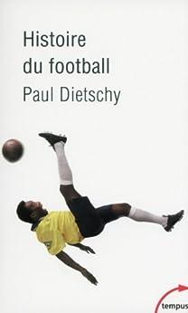 Histoire du football par [DIETSCHY, Paul]