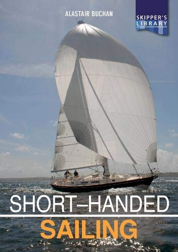 Short-handed Sailing - Sailing solo or short-handed Second e (Skipper's Library, Band 1)