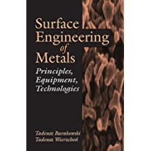 Surface Engineering of Metals - Principles Equipment and Technologies
