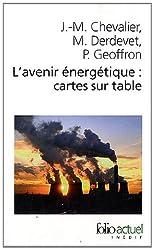 L'avenir énergétique:cartes sur table