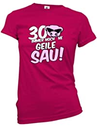 30 IMMER NOCH NE GEILE SAU - DELUXE STYLE - WOMEN T-SHIRT by Jayess Gr. XS bis XXL
