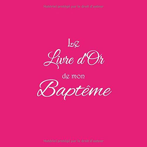 Le Livre d'or de mon Baptême: Livre d'or pour Baptême accessoires decoration idee cadeau deco bapteme enfant bébé bebe fille femme bapteme Couverture Rose par  Gliviu Livres