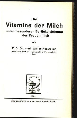 Die Vitamine der Milch unter besonderer Berücksichtigung der Frauenmilch.
