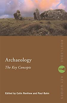 Archaeology: The Key Concepts (Routledge Key Guides) by [Bahn, Paul]