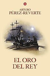 El oro del rey par Arturo Pérez-Reverte