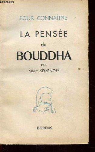 Pour connaitre la pensee du bouddha