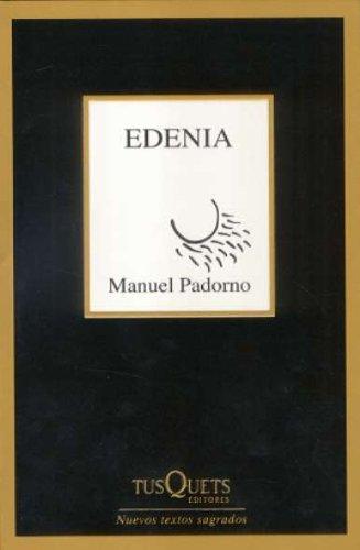 Edenia (Nuevos Textos Sagrados) por Manuel Padorno