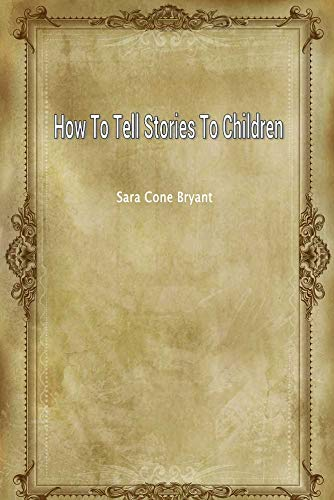 How To Tell Stories To Children (English Edition)