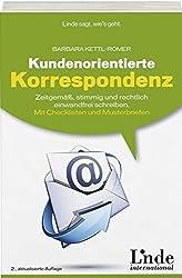 Kundenorientierte Korrespondenz: Zeitgemäß, stimmig und rechtlich einwandfrei schreiben. Mit Checklisten und Musterbriefen