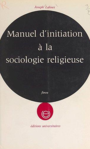 Manuel d'initiation à la sociologie religieuse... par Laloux Joseph