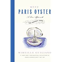 Meet Paris Oyster: A Love Affair with the Perfect Food
