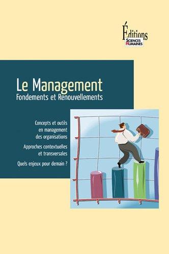 Le Management. Fondements et renouvellements