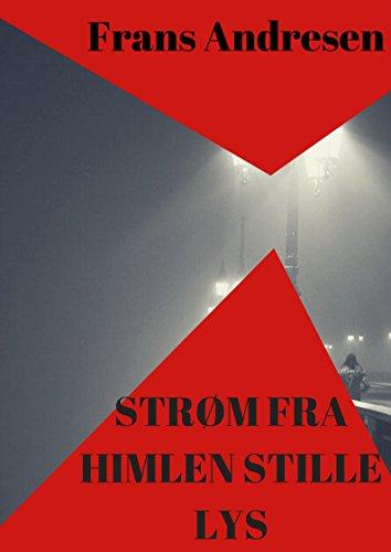 Strøm fra himlen stille lys (Danish Edition) por Frans  Andresen