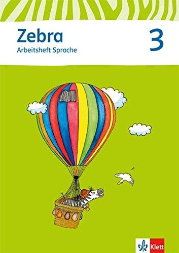 Zebra / Ausgabe ab 2015: Zebra / Arbeitsheft Sprache 3. Schuljahr: Ausgabe ab 2015
