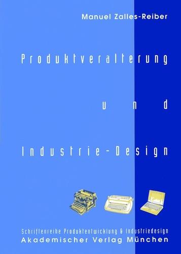 Produktveralterung und Industrie-Design. Produktentwicklung und