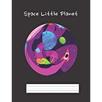 "Space Little Planet: Primary Composition Notebook Story Paper Journal: Dotted Midline and Drawn Space | Grades K-2 School Exercise Book|  8.5""x11"" 
