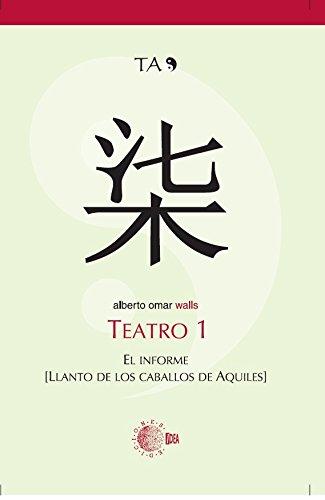 TEATRO 1. EL INFORME. LLANTO DE LOS CABALLOS DE AQUILES (Teatro Alberto Omar) por ALBERTO Omar Walls