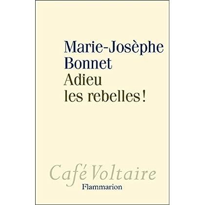 Adieu les rebelles ! (Café Voltaire)