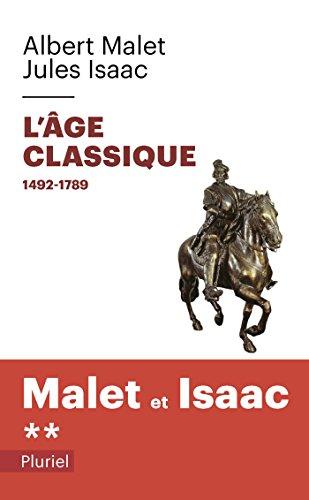 L'age classique Volume 2 par Albert Malet