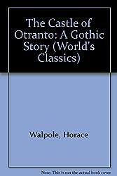 The Castle of Otranto (The World's Classics) by Horace Walpole (1982-09-30)