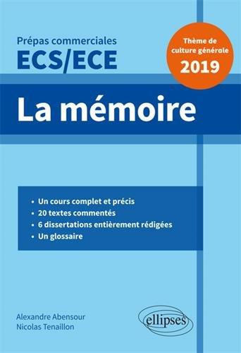 La mémoire - Épreuve de culture générale - Prépas commerciales ECS / ECE 2019 par Alexandre Abensour, Nicolas Tenaillon