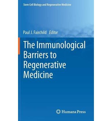 [(The Immunological Barriers to Regenerative Medicine)] [Author: Paul J. Fairchild] published on (October, 2012)