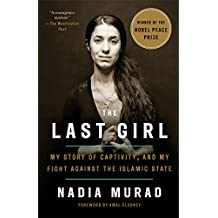 The Last Girl: My Story of Captivity, and My Fight Against the Islamic State (English Edition)