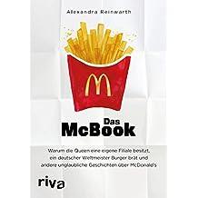 Das McBook: Warum die Queen eine eigene Filiale besitzt, ein deutscher Weltmeister Burger brät und andere unglaubliche Geschichten über McDonald's