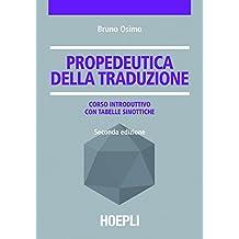 Propedeutica della traduzione: Corso introduttivo con tabelle sinottiche