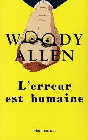 L'erreur est humaine par Woody Allen