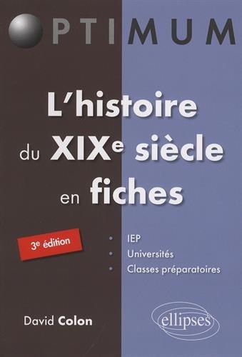 l'Histoire du XIXe Siècle en Fiches par David Colon