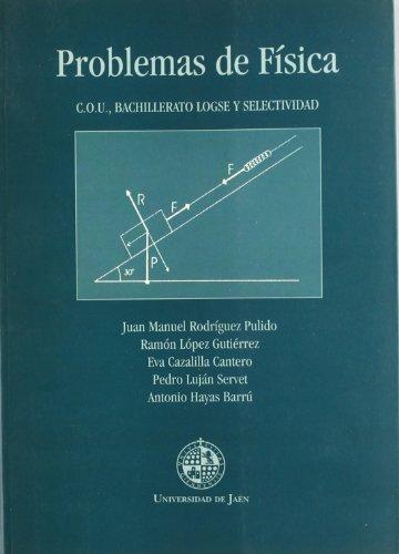 Problemas de física: C.O.U., Bachillerato Logse y selectividad (Fuera de Colección) - 9788489869103