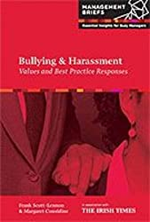 Bullying & Harassment - Values and Best Practice Responses (ManagementBriefs)