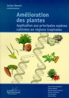 Amélioration des plantes : Application aux principales espèces cultivées en régions tropicales