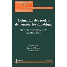 Estimation des projets de l'entreprise numérique : Approche systémique, coûts, qualité et délais de Jacques Printz (10 avril 2013) Broché
