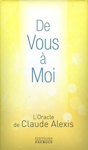 De vous à moi : cartes oracle + livre explicatif par Claude Alexis