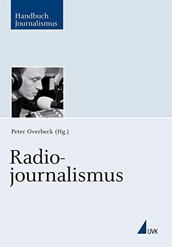 Radiojournalismus: Ein Handbuch (Handbuch Journalismus)