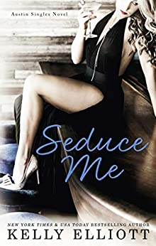 Seduce Me (Austin Singles Book 1) by [Elliott, Kelly]