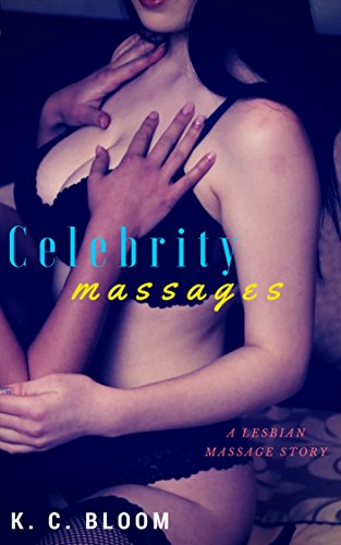 Celebrity Massages A Lesbian Massage Story English Edition De Bloom K C
