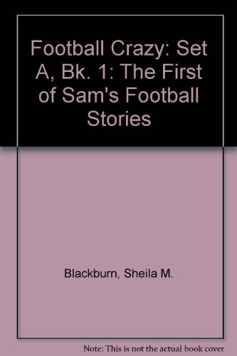 Football crazy : the first of Sam's football stories