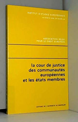 La Cour de justice des Communautés européennes et les Etats membres: Journée d'études, Bruxelles 25 janvier 1980 par