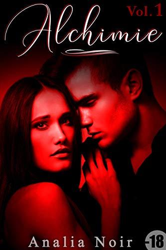 Alchimie (Livre 1): [New Romance Adulte] par Analia Noir