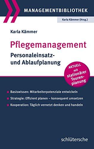 Pflegemanagement: Personaleinsatz- und Ablaufplanung. Basiswissen: Mitarbeiterpotenziale entwickeln. Strategie: Effizient planen - konsequent umsetzen. ... Tourenplanung (Managementbibliothek)