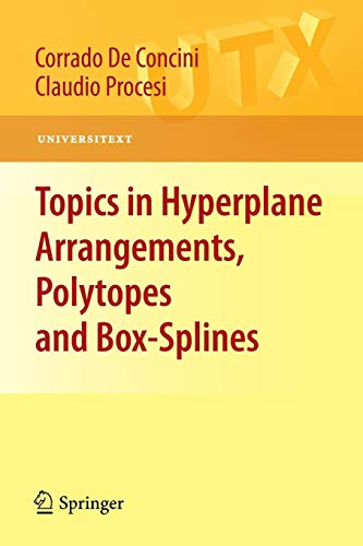 Topics in Hyperplane Arrangements, Polytopes and Box-Splines (Universitext)