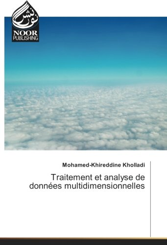 Traitement et analyse de données multidimensionnelles par Mohamed-Khireddine Kholladi