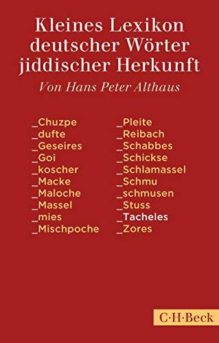 Kleines Lexikon deutscher Wörter jiddischer Herkunft (Beck Paperback 1518)