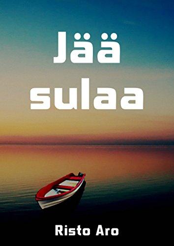 Jää sulaa (Finnish Edition) por Risto  Aro