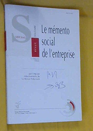 Le mémento social de l'entreprise : Obligations générales de l'employeur et rapports collectifs, relations individuelles de travail par Collectif
